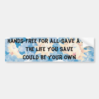 SweetDreams, Hands-Free For All-Save A Life The... Bumper Sticker