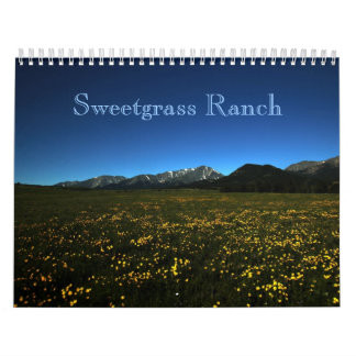 Sweetgrass Ranch 2011 Calendar