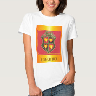 SWEETHEART, LIVE OR DIET TEE SHIRT