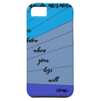 swim like a mermaid you never know when your legs case for the iPhone 5