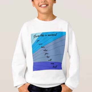 swim like a mermaid you never know when your legs sweatshirt
