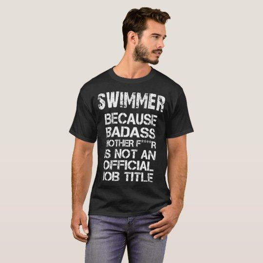 Swimmer Because Badass Mother F****R Is Not An T-Shirt