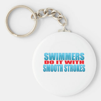 Swimmers do it with smooth strokes keychain