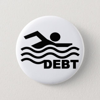 Swimming in Debt 2 Inch Round Button