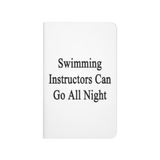Swimming Instructors Can Go All Night Journals