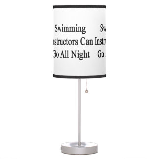 Swimming Instructors Can Go All Night Table Lamps