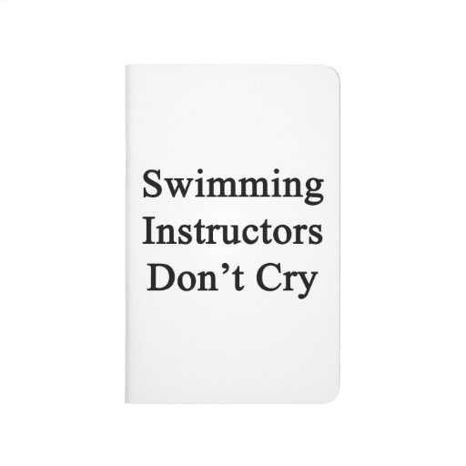 Swimming Instructors Don't Cry Journal
