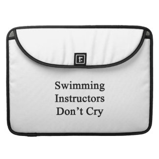 Swimming Instructors Don't Cry Sleeves For MacBooks