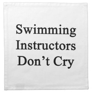 Swimming Instructors Don't Cry Cloth Napkin