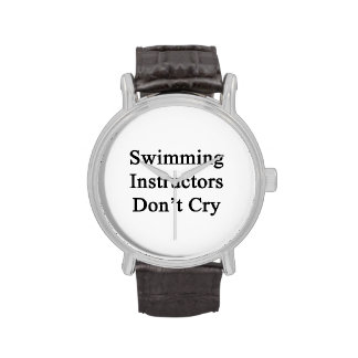 Swimming Instructors Don't Cry Wrist Watch