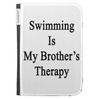 Swimming Is My Brother s Therapy Kindle 3G Covers