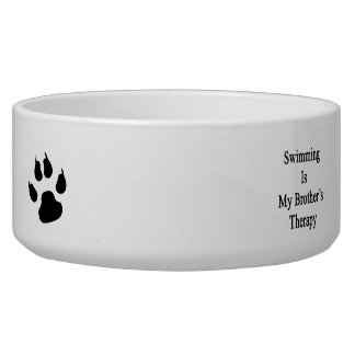 Swimming Is My Brother s Therapy Dog Water Bowls