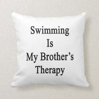 Swimming Is My Brother s Therapy Pillow