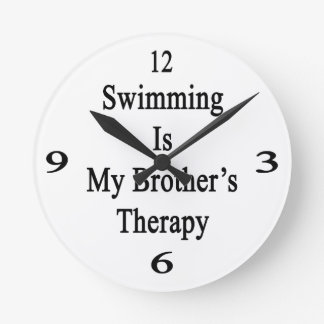Swimming Is My Brother s Therapy Round Wallclock