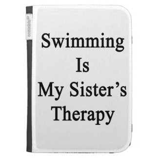 Swimming Is My Sister s Therapy Kindle 3 Cases
