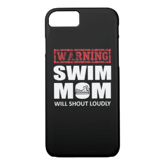 Swimming Mom Will Shout Loudly Cute Shirt iPhone 8/7 Case
