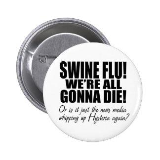 Swine Flu! 2 Inch Round Button