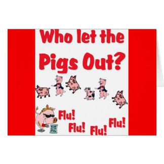 Swine Flu - Who let the PIGS OUT? Flu Flu Flu Flu Card