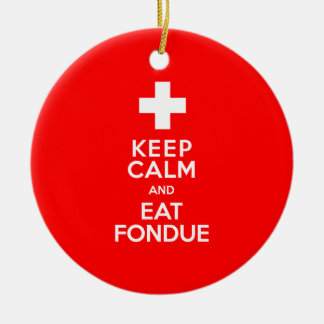 Swiss Party! Keep Calm and Eat Fondue! Ceramic Ornament