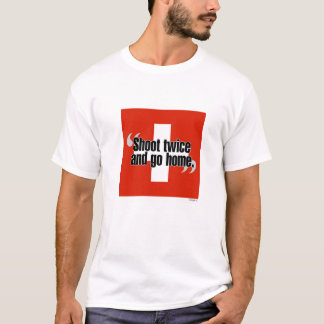 "Swiss ""Shoot twice and go home"" shirt"