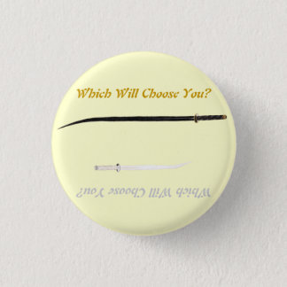 Swords of Legend: Which Will Choose You? 1 Inch Round Button