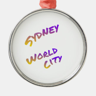 Sydney world city,  colorful text art metal ornament