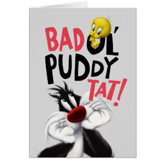 SYLVESTER™ & TWEETY™- Mean Ol' Puddy Tat Card