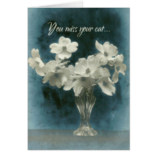 Sympathy-You Miss Your Cat-Sorry for Your Loss Greeting Card