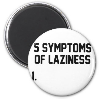Symptoms of Laziness 2 Inch Round Magnet