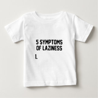 Symptoms of Laziness Baby T-Shirt