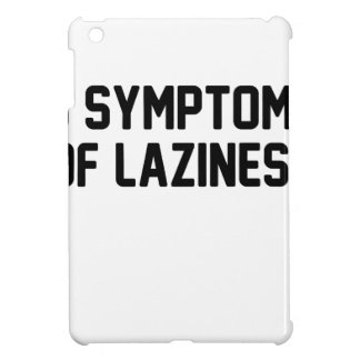 Symptoms of Laziness iPad Mini Cases