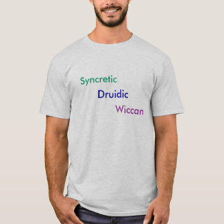 Syncretic Druidic Wiccan T-Shirt