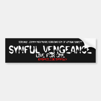 SYNFUL VENGEANCE Bumper Sticker