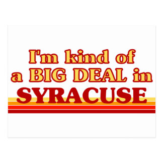 SYRACUSEaI am kind of a BIG DEAL in Syracuse Postcard