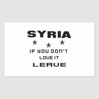 Syria If you don't love it, Leave