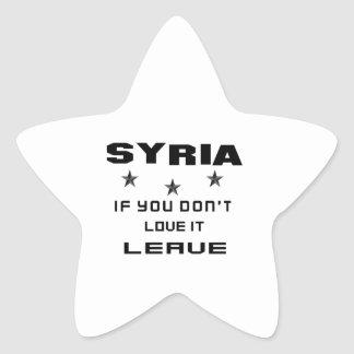 Syria If you don't love it, Leave Star Sticker