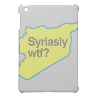 SYRIASLY WTF.png Cover For The iPad Mini