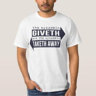 Sysadmin Giveth and Taketh Away T-Shirt