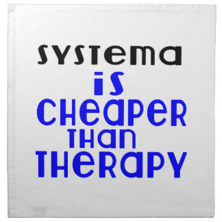 Systema Is Cheaper  Than Therapy Napkin