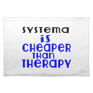 Systema Is Cheaper  Than Therapy Placemat