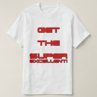 T3RMIN4TOR2  Double Sided Get The Super Excellent! Tees