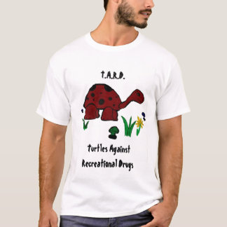 T.A.R.D., Turtles Against Recreational Drugs T-Shirt