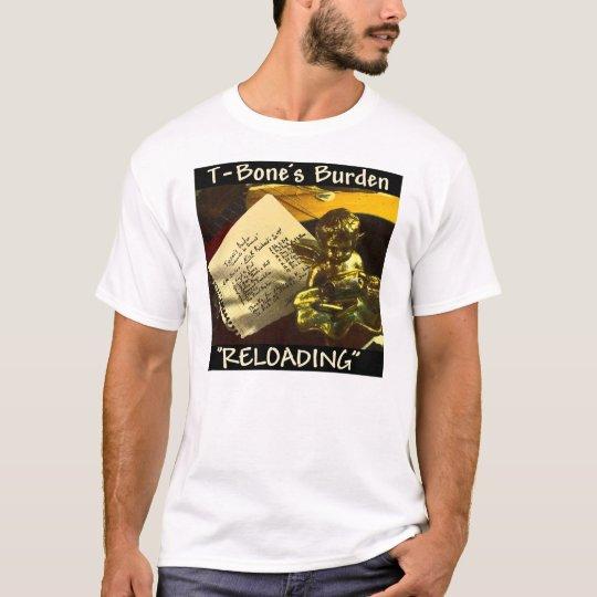 """T-Bone's Burden - """"Reloading"""" T-Shirt"""