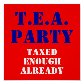 T.E.A., PARTY, Taxed, Enough, Already Poster