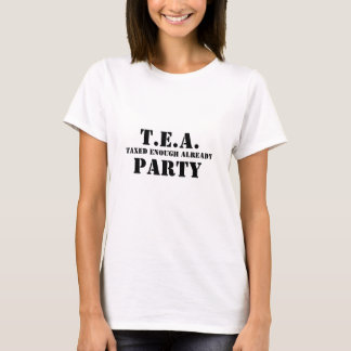 T.E.A., Taxed Enough Already, PARTY T-Shirt