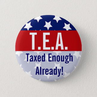 T.E.A. Taxed Enough Already Tea Party Buttons