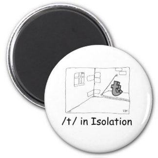 T In Isolation Magnet
