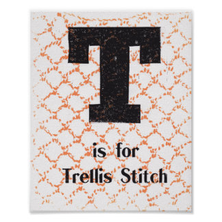 T is for Trellis Stitch Poster