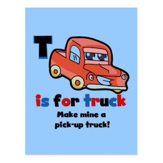 T is for Truck Tshirts and Gifts Postcard