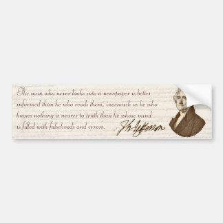T. Jefferson: Truth & Newspapers - Bumper Sticker Car Bumper Sticker
